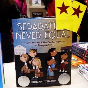 SEPARATE IS NEVER EQUAL by Duncan Tonatiuh, Pura Belpré Illustrator Honor Book & Sibert Informational Honor Book