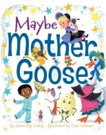 maybe-mother-goose-9781481440363_hr.jpg